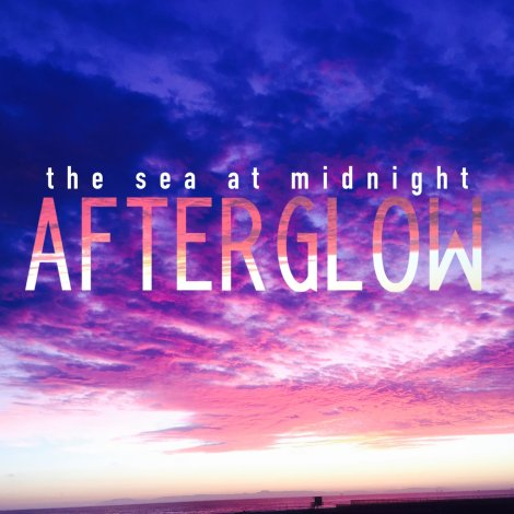 The Sea At Midnight – Afterglow